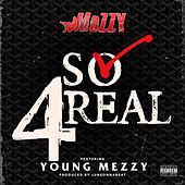 So 4Real (feat. Young Mezzy) - Single by Mozzy