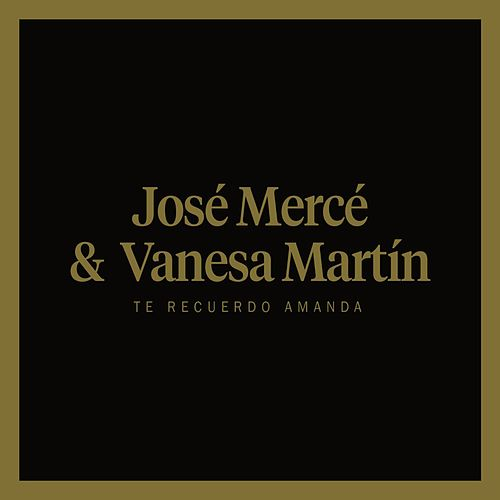 Te recuerdo Amanda (feat. Vanesa Martín) by José Mercé