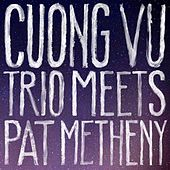Cuong Vu Trio Meets Pat Metheny von Pat Metheny