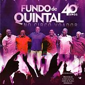 Fundo de Quintal: 40 Anos (Ao Vivo) by Grupo Fundo de Quintal