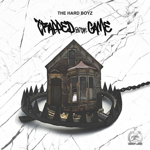 Trapped in the Game by The Hard Boyz