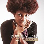 It's Possible by Roberta Lima