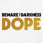 Dope by Beware Of Darkness