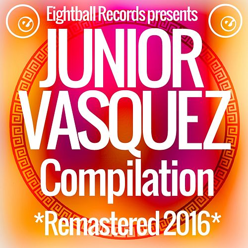 Junior Vasquez Compilation by Junior Vasquez