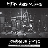 S+@dium Rock : Five Nights at the Opera by Titus Andronicus
