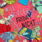 Friday Night by Will Butler