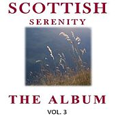 Scottish Serenity: The Album, Vol. 3 by Various Artists