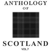 Anthology of Scotland, Vol. 7 by Various Artists