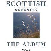 Scottish Serenity: The Album, Vol. 1 by Various Artists