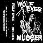 Mugger by Wolf Eyes