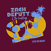 Keep on Movin' by Zach Deputy