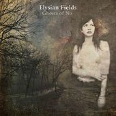 Ghosts of No by Elysian Fields