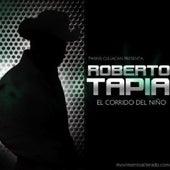 El Corrido del Nino by Roberto Tapia