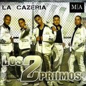 La Cazeria by Los 2 Primos