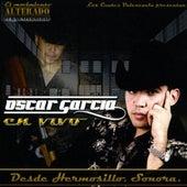 En Vivo Desde Hermosillo, Sonora by Oscar Garcia