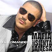 La Mafia Se Sienta En La Mesa by El Komander