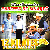 12 Kilates Puros Boleros by Los Cadetes De Linares