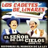 El Senor de los Cielos by Los Cadetes De Linares