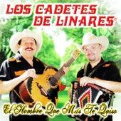 El Hombre Que Mas Te Quiso by Los Cadetes De Linares