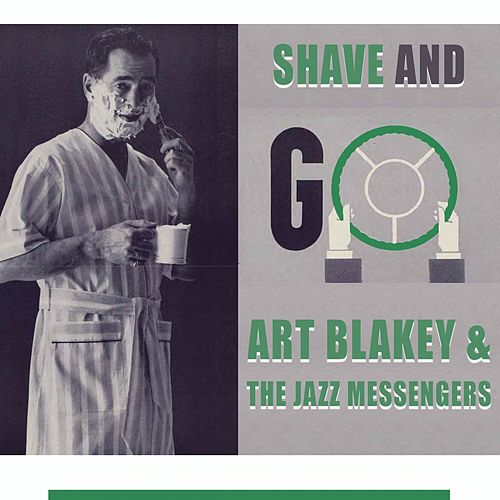 Shave and Go von Art Blakey
