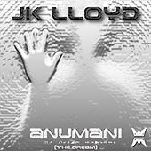 Anumani (The Dream) by JK Lloyd