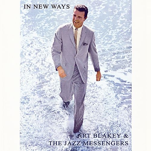 In New Ways von Art Blakey