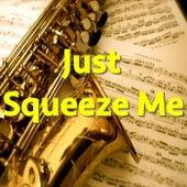 Just Squeeze Me von Various Artists