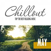 Chillout May 2016 - Top 10 May Relaxing Chill out & Lounge Music by Various Artists