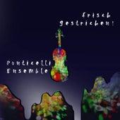 Frisch gestrichen! by Ponticelli Ensemble