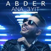 Ana 3yit by Abder