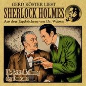Die letzte Hoffnung der Duncans (Sherlock Holmes: Aus den Tagebüchern von Dr. Watson) by Sherlock Holmes