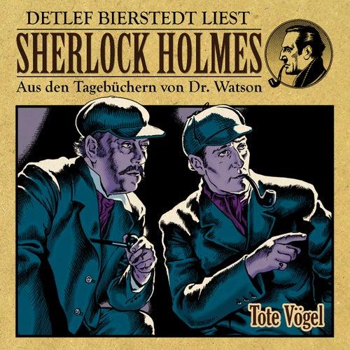 Tote Vögel (Sherlock Holmes: Aus den Tagebüchern von Dr. Watson) by Sherlock Holmes