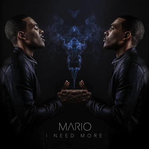 I Need More - Single by Mario