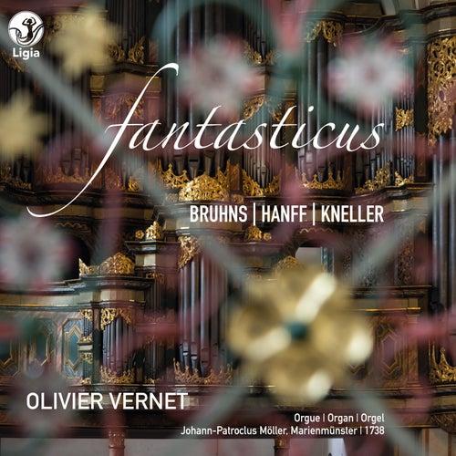 Bruhns, Hanff & Kneller: Fantasticus by Olivier Vernet