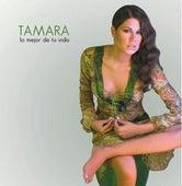 Lo Mejor De Tu Vida by Tamara