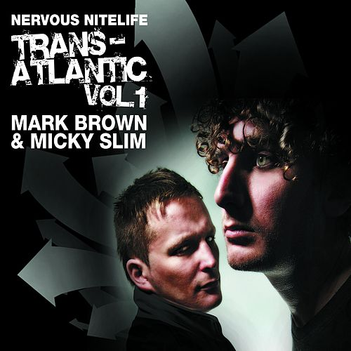 Nervous Nitelife: Trans-Atlantic Vol 1 by Mark Brown & Micky Slim