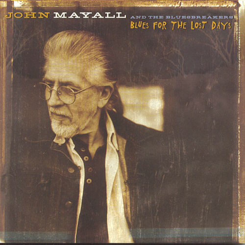 Blues For The Lost Days by John Mayall