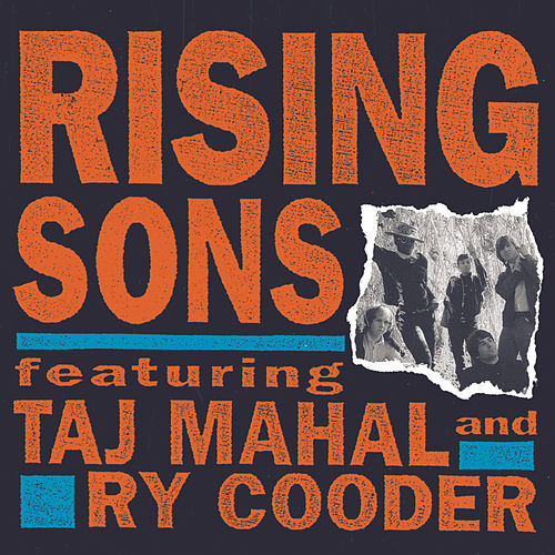 Rising Sons Featuring Taj Mahal and Ry Cooder by Rising Sons
