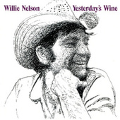 Yesterday's Wine by Willie Nelson