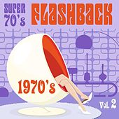1970's: Super 70's Flashback Vol 2 by Various Artists