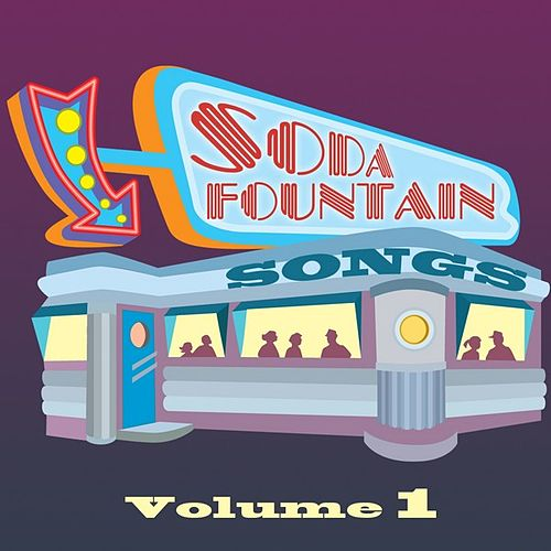 Soda Fountain Songs Vol 1 by Various Artists