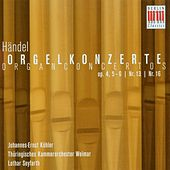 Georg Friedrich Händel: Orgelkonzerte/Organ Concertos op. 4, 5-6/Nr. 13/Nr. 16 by Johannes-Ernst Köhler (Orgel)