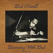 Bouncing with Bud (Remastered 2016) von Bud Powell
