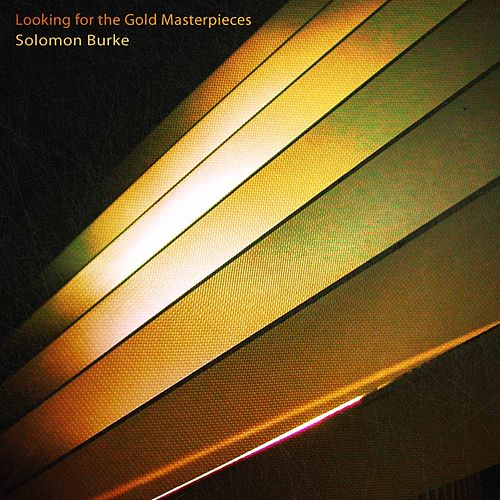 Looking for the Gold Masterpieces von Solomon Burke