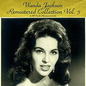 Wanda Jackson Remastered Collection Vol. 5 (All Tracks Remastered 2016) von Wanda Jackson