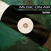 Music On Air von Grant Green