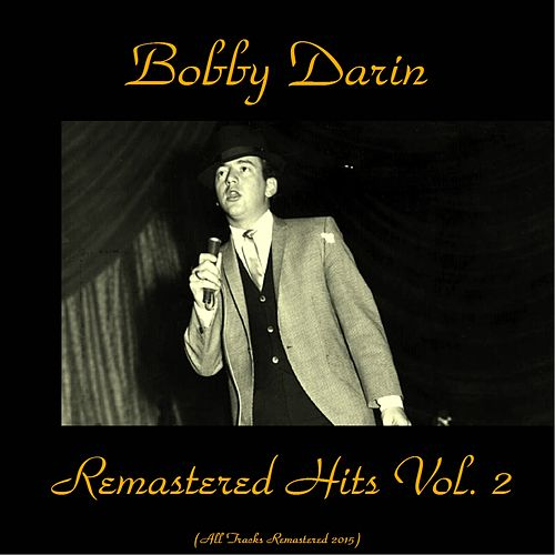 Remastered Hits Vol. 2 (All Tracks Remastered) von Bobby Darin