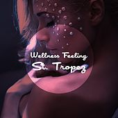Wellness Feeling St. Tropez by Various Artists