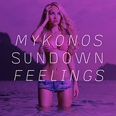 Mykonos Sundown Feelings by Various Artists