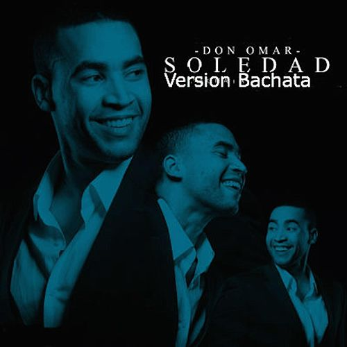 Soledad (Version Bachata) by Don Omar